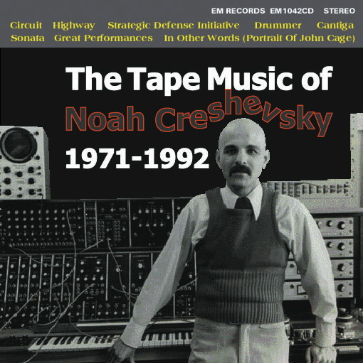 The Tape Music of Noah_Creshevsky